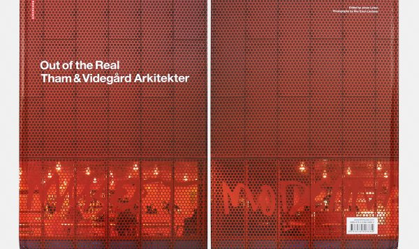 Out of the Real, Birkhäuser. Tham & Videgård Arkitekter.